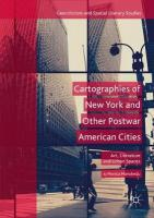 Cartographies of New York and Other Postwar American Cities: Art, Literature and Urban Spaces 1st ed. 2018
