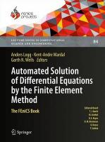 Automated Solution of Differential Equations by the Finite Element Method: The FEniCS Book 2012
