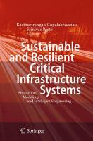 Sustainable and Resilient Critical Infrastructure Systems: Simulation, Modeling, and Intelligent Engineering 2010 ed.