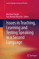 Issues in Teaching, Learning and Testing Speaking in a Second Language Softcover reprint of the original 1st ed. 2015