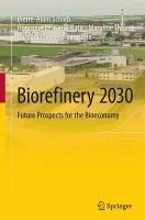 Biorefinery 2030: Future Prospects for the Bioeconomy Softcover reprint of the original 1st ed. 2015
