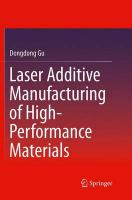Laser Additive Manufacturing of High-Performance Materials Softcover reprint of the original 1st ed. 2015