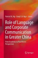 Role of Language and Corporate Communication in Greater China: From Academic to Practitioner Perspectives Softcover reprint of the original 1st ed. 2015