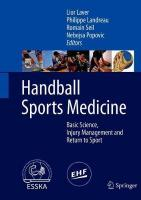 Handball Sports Medicine: Basic Science, Injury Management and Return to Sport 1st ed. 2018