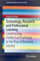 Technology, Research and Professional Learning: Constructing Intellectual Exchange in the Rise of Network Society 1st ed. 2018