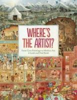 Where's The Artist? From Cave Paintings to Modern Art: A Look and Find Book