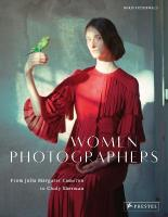 Women Photographers: From Julia Margaret Cameron to Cindy Sherman