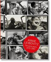Annie Leibovitz: The Early Years, 1970-1983: The Early Years, 1970-1983