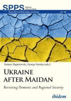Ukraine after Maidan: Revisiting Domestic and Regional Security