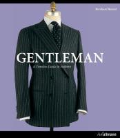 Gentleman: A Timeless Guide to Fashion Updated and Completed Ed