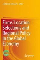 Firms' Location Selections and Regional Policy in the Global Economy Softcover reprint of the original 1st ed. 2015