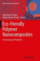 Eco-friendly Polymer Nanocomposites: Processing and Properties Softcover reprint of the original 1st ed. 2015