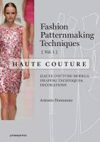 Fashion Patternmaking Techniques - Haute Couture, Volume 1