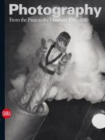 Photography: From the Press to the Museum 1941-1980, Vol. III