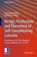Design, Production and Placement of Self-Consolidating Concrete: Proceedings of SCC2010,  Montreal, Canada, September 26-29, 2010 2010 ed.