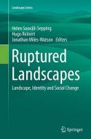 Ruptured Landscapes: Landscape, Identity and Social Change Softcover reprint of the original 1st ed. 2015