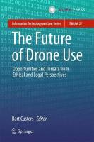 Future of Drone Use: Opportunities and Threats from Ethical and Legal Perspectives 2017 1st ed. 2016