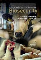 Biosecurity in animal production and veterinary medicine: From principles to practice