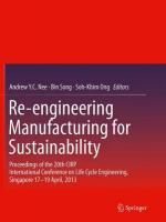 Re-engineering Manufacturing for Sustainability: Proceedings of the 20th CIRP International Conference on Life Cycle   Engineering, Singapore 17-19 April, 2013 Softcover reprint of the original 1st ed. 2013