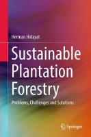 Sustainable Plantation Forestry: Problems, Challenges and Solutions 1st ed. 2018