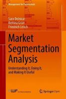 Market Segmentation Analysis: Understanding It, Doing It, and Making It Useful 1st ed. 2018