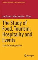Study of Food, Tourism, Hospitality and Events: 21st-Century Approaches 1st ed. 2019