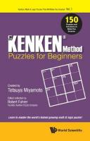 Kenken Method - Puzzles For Beginners, The: 150 Puzzles And Solutions To   Make You Smarter
